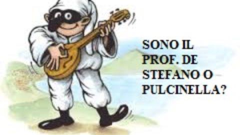PULCINELLA E IL PROF. DE STEFANO: STESSA ORIGINE, STESSO CARATTERE.
