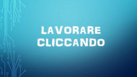 LAVORARE CLICCANDO